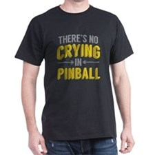 No Crying In Pinball T-Shirt