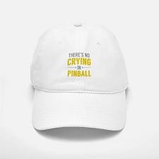 No Crying In Pinball Baseball Baseball Cap