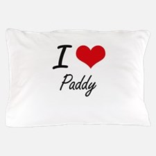 I Love Paddy Pillow Case
