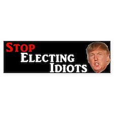Stop Electing Idiots Trump Bumper Bumper Sticker