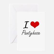 I Love Pantyhose Greeting Cards