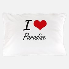 I Love Paradise Pillow Case