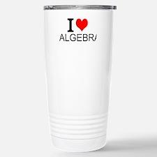 I Love Algebra Travel Mug