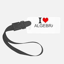 I Love Algebra Luggage Tag