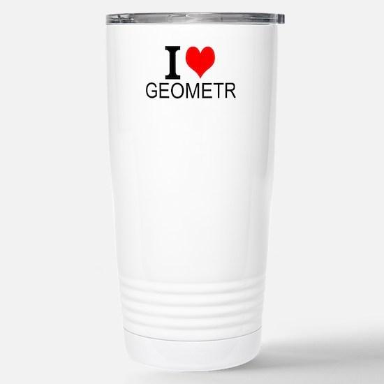 I Love Geometry Travel Mug