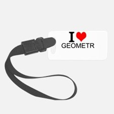 I Love Geometry Luggage Tag