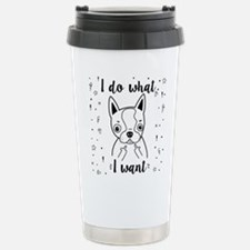 I Do What I Want Travel Mug