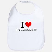 I Love Trigonometry Bib
