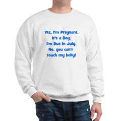 Pregnant Boy due July Belly Sweatshirt
