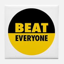 Beat Everyone 4 Tile Coaster