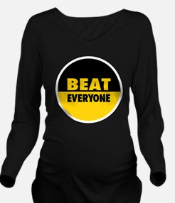 Beat Everyone 4 Long Sleeve Maternity T-Shirt