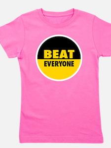 Beat Everyone 4 Girl's Tee
