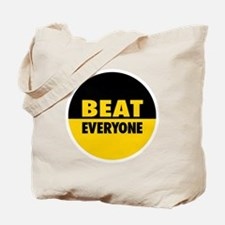 Beat Everyone 4 Tote Bag