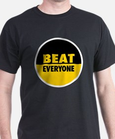 Beat Everyone 4 T-Shirt