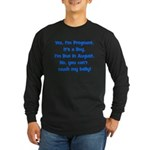 Pregnant Boy due August Belly Long Sleeve Dark T-S