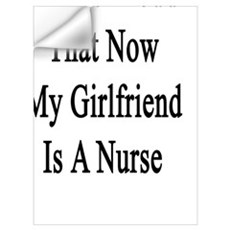 I'm So Proud That Now My Girlfriend Is A Nurse Wall Decal