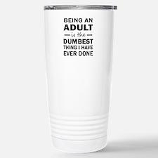 BEING AN ADULT Travel Mug
