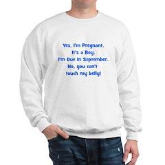 Pregnant Boy due September Be Sweatshirt