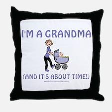 I'm A Grandma Throw Pillow