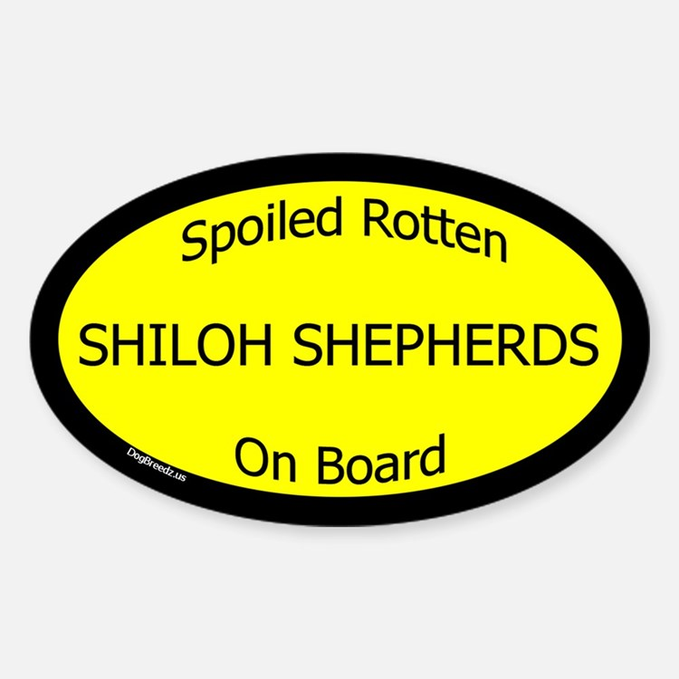 Spoiled Shiloh Shepherds On Board Oval Decal
