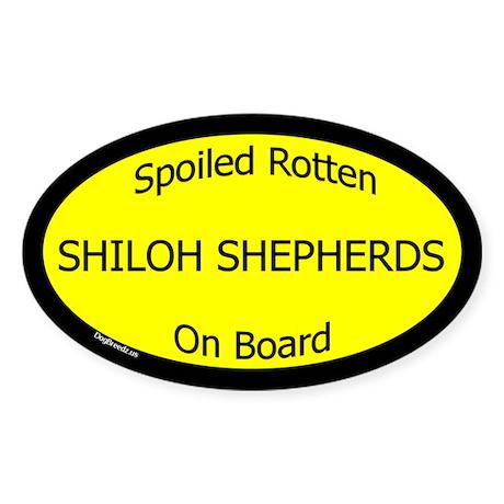 Spoiled Shiloh Shepherds On Board Oval Sticker