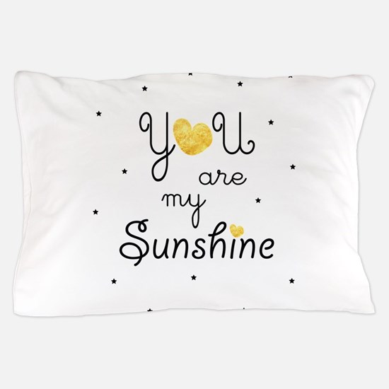 You are my sunshine - gold Pillow Case