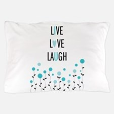 Live Love Laugh Pillow Case