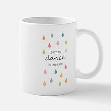Learn to Dance in the Rain Mugs