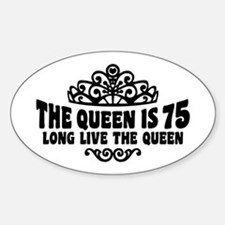 The Queen is 75 Decal