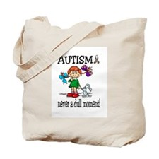 AUTISM ~ never a dull moment! Tote Bag