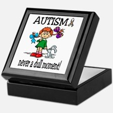 AUTISM ~ never a dull moment! Keepsake Box