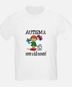 AUTISM ~ never a dull moment! T-Shirt
