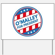 O'Malley For President Yard Sign