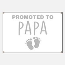 Promoted To Papa Banner