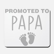Promoted To Papa Mousepad