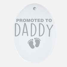Promoted To Daddy Oval Ornament