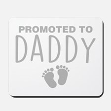 Promoted To Daddy Mousepad