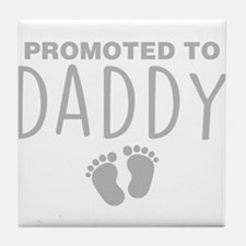 Promoted To Daddy Tile Coaster
