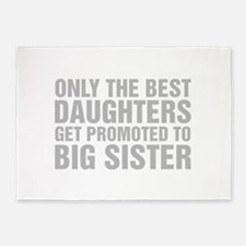 Only The Best Daughters Get Promoted To Big Sister