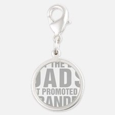 Only The Best Dads Get Promoted To Grandpa Charms