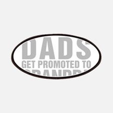 Only The Best Dads Get Promoted To Grandpa Patch
