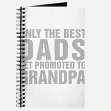 Only The Best Dads Get Promoted To Grandpa Journal