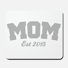 Mom Est 2015 Mousepad