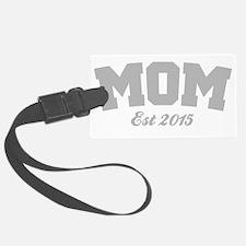 Mom Est 2015 Luggage Tag