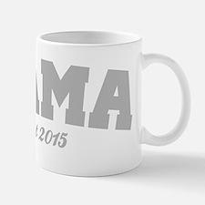Mama Est 2015 Mugs