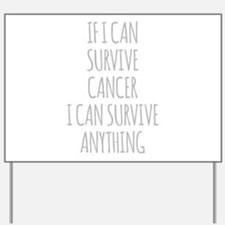 If I Can Survive Cancer I Can Survive Anything Yar