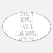 If I Can Survive Cancer I Can Survive Anything Sti