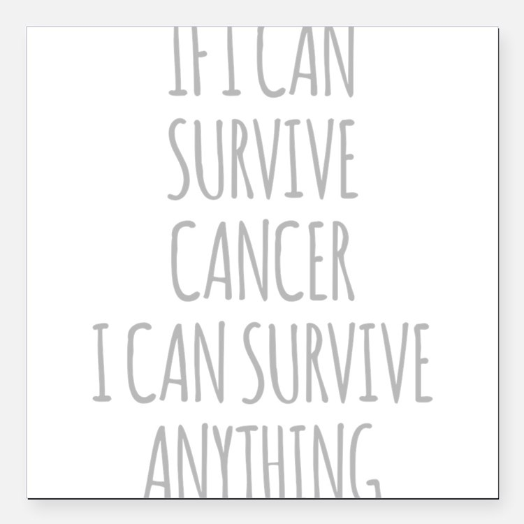 If I Can Survive Cancer I Can Survive Anything Squ