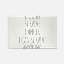 If I Can Survive Cancer I Can Survive Anything Mag