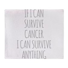 If I Can Survive Cancer I Can Survive Anything Thr